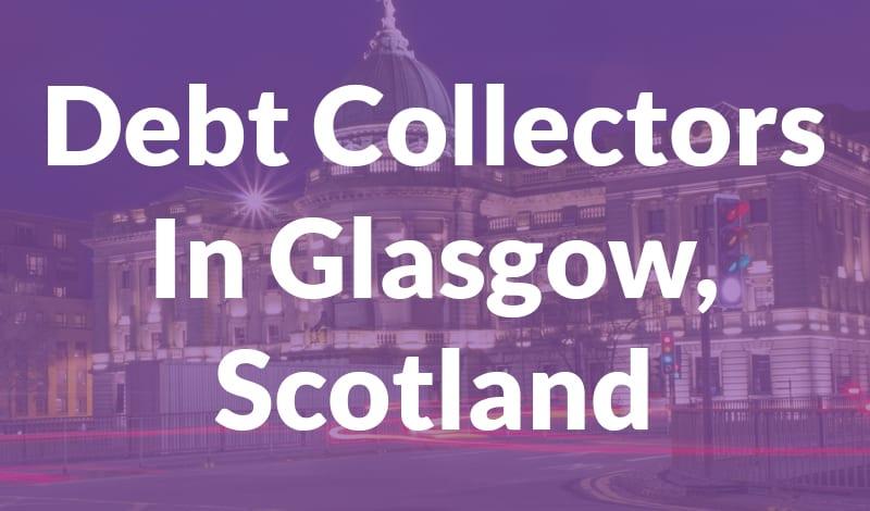 debtcollectorsglasgow thumb Debt Collectors Glasgow Scotland