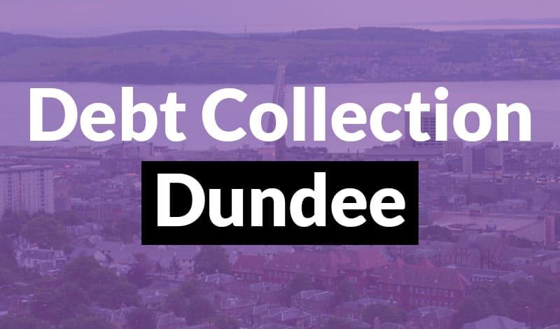 Debt Collection Dundee Debt Collection Dundee